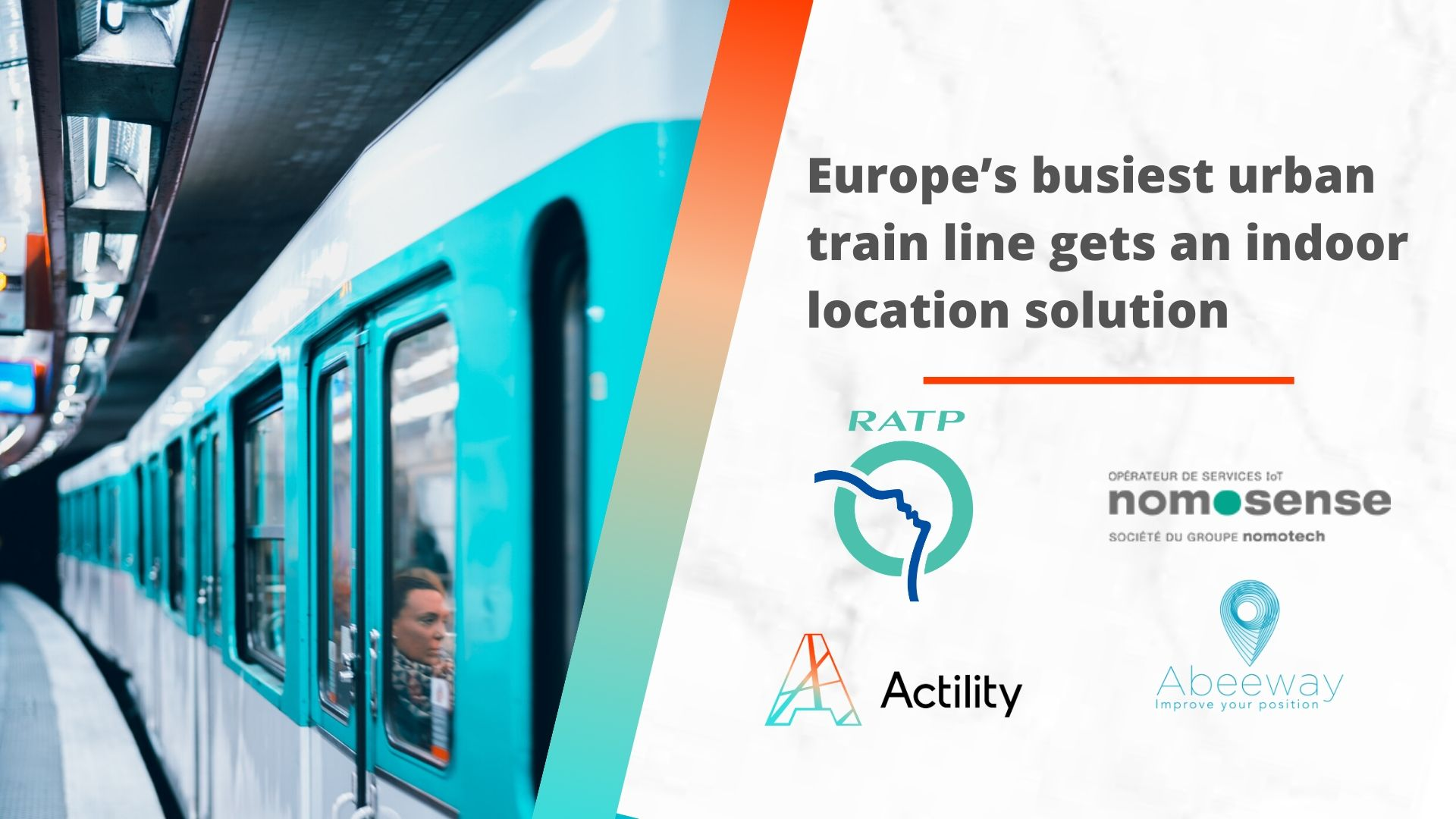 Europe's busiest urban train line gets an indoor location solution in its tunnels, implemented by French companies NomoSense, Abeeway and Actility