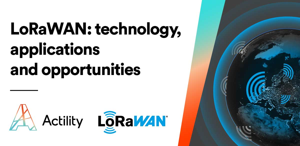 LoRaWAN: Technology, Applications and Opportunities Webinar