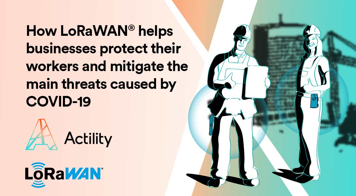How LoRaWAN® enables back-tracing and helps businesses protect their workers from COVID-19 threats