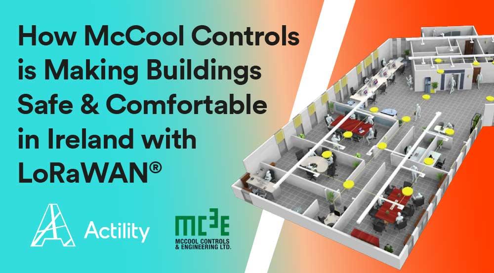 McCool is Making Buildings Safe & Comfortable in Ireland with LoRaWAN®
