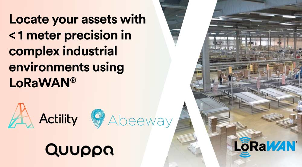 Quuppa and Actility Partner Up for Precise Indoor-Outdoor Location Services using Abeeway Trackers.