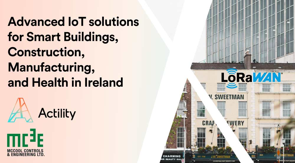 LoRaWAN-connected Asset Tracking Solutions Now Available in Ireland and the UK