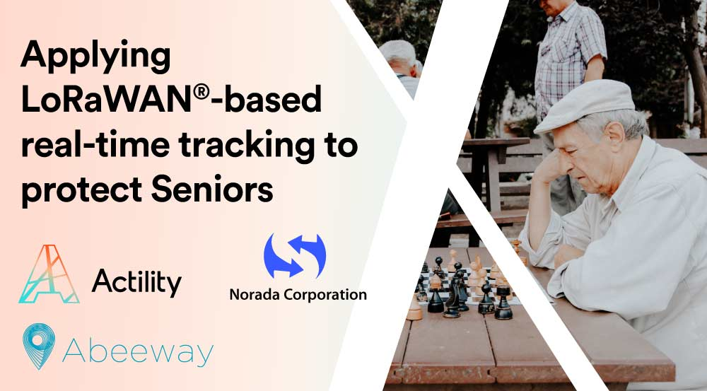 Norada and Abeeway join strengths to reinforce senior care communities in North America through LoRaWAN