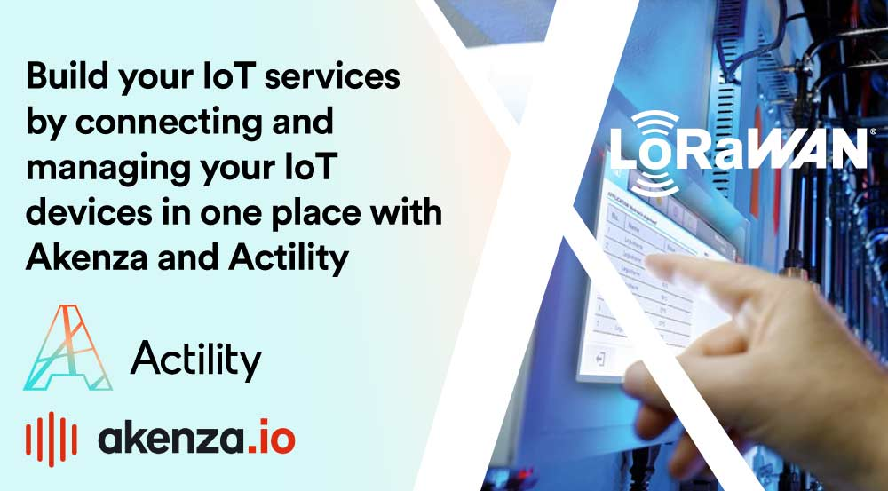 Actility – ThingPark™  Wireless Integration is now part of the latest version of akenza.io